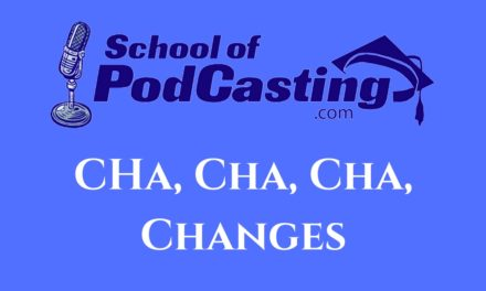Why I'm Changing Things Up At the School of Podcasting